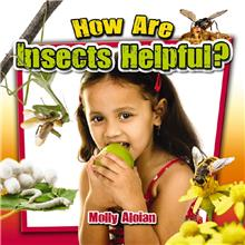 How Are Insects Helpful? - HC