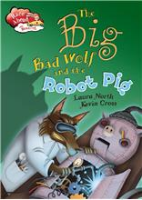 The Big Bad Wolf and the Robot Pig - PB