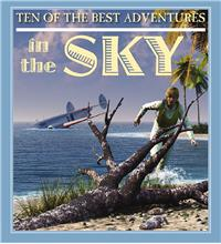 Ten of the Best Adventures in the Sky - HC