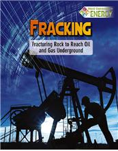 Fracking: Fracturing Rock to Reach Oil and Gas Underground - PB