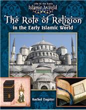 The Role of Religion in the Early Islamic World - PB