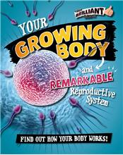 Your Growing Body and Remarkable Reproductive System - HC