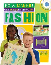 Maker Projects for Kids Who Love Fashion - PB