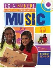 Maker Projects for Kids Who Love Music - PB