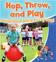 Hop, Throw, and Play: Build Your Skills Every Day! - PB