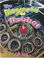 The Biography of Rubber - HC