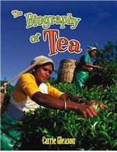 The Biography of Tea - HC