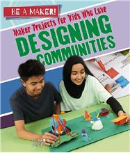 Maker Projects for Kids Who Love Designing Communities - PB