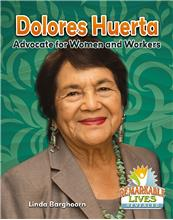 Dolores Huerta: Advocate for Women and Workers - HC