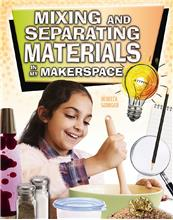 Mixing and Separating Materials in My Makerspace - PB