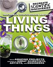 Recreate Discoveries About Living Things - HC
