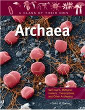 Archaea: Salt-lovers, Methane-makers, Thermophiles, and Other Archaeans - HC