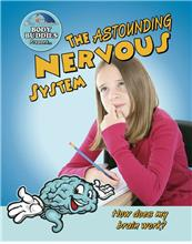 The Astounding Nervous System: How does my brain work? - eBook