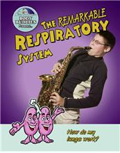 The Remarkable Respiratory System: How do my lungs work? - eBook