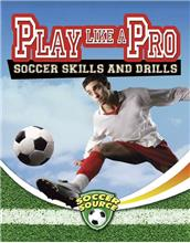 Play Like a Pro: Soccer Skills and Drills - eBook
