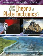 What Is the Theory of Plate Tectonics?-ebook