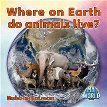 Where on Earth do Animals live? - HC